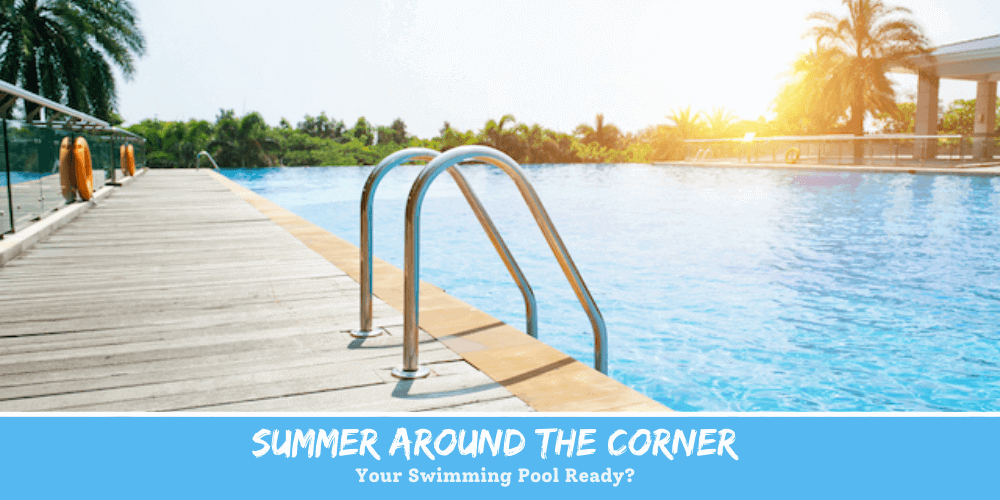 Summer Around the Corner Your Swimming Pool Ready